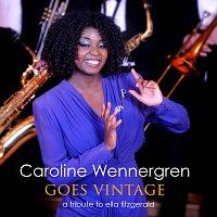 Caroline Wennergren – Goes Vintage - A Tribute To Ella Fitzgerald