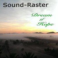 Sound-Raster – Dream of Hope