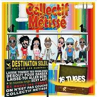 Collectif Métissé – Destination Soleil [Nouvelle Edition]