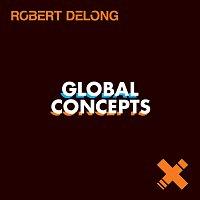 Robert DeLong – Global Concepts EP