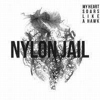 Nylon Jail – My Heart Soars Like a Hawk – LP