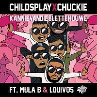 ChildsPlay, Chuckie, Mula B, LouiVos – Kannievandieslettehouwe