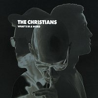 The Christians – What's In A Word