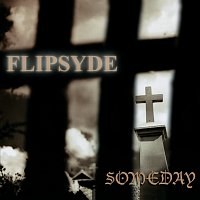Flipsyde – Someday [International Version]