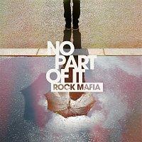 Rock Mafia – No Part of It