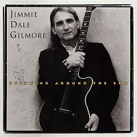 Jimmie Dale Gilmore – Spinning Around The Sun