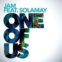 Jam, Solamay – One of Us