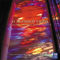 Michael Leighton Jones, The Choir of Trinity College, Melbourne – O Blessed Light