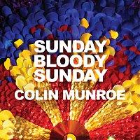 Colin Munroe – Sunday Bloody Sunday