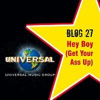 Blog 27 – Hey Boy (Get Your Ass Up)