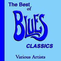 Různí interpreti – The Best of Blues Classics