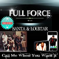 Full Force – Call Me When You Want It