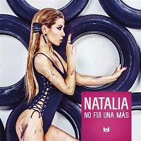 Natalia – No Fui Una Mas