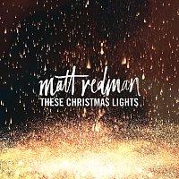 Matt Redman – These Christmas Lights