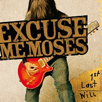 Excuse Me Moses – 1st Last Will