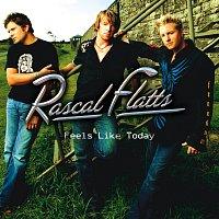Rascal Flatts – Feels Like Today