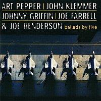 Art Pepper, John Klemmer, Johnny Griffin, Joe Farrell, Joe Henderson – Ballads By Five