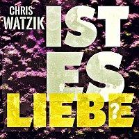 Chris Watzik – Ist es Liebe
