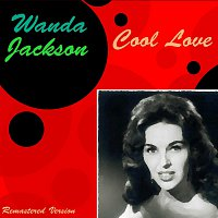 Wanda Jackson – Cool Love