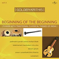 Přední strana obalu CD Golden Krithis  Vol.3 - Beginning Of The Beginning (Fusion With Traditional Classical Themes Of India)