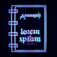 Anamanaguchi – Lorem Ipsum (Arctic Anthem)