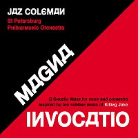 Jaz Coleman – Magna Invocatio - A Gnostic Mass For Choir And Orchestra Inspired By The Sublime Music Of Killing Joke