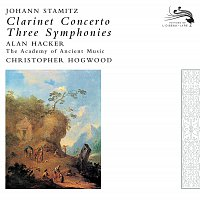 Alan Hacker, The Academy of Ancient Music, Christopher Hogwood – Stamitz, Johann: Clarinet Concerto / 3 Symphonies