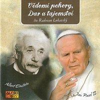 Radovan Lukavský – Einstein, Jan Pavel II.: Vědomí pokory, Dar a tajemství