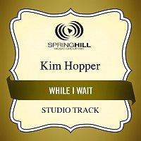 Kim Hopper – While I Wait