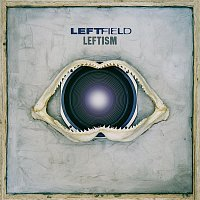 Leftfield – Leftism (Remastered)