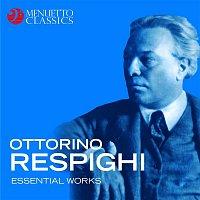 Various Artists.. – Ottorino Respighi: Essential Works