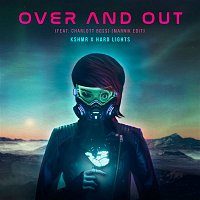 KSHMR x Hard Lights – Over and Out (feat. Charlott Boss) [Marnik Edit]