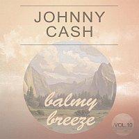 Johnny Cash – Balmy Breeze Vol. 10