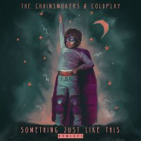 The Chainsmokers, Coldplay – Something Just Like This (Remix Pack)