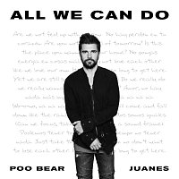 Poo Bear, Juanes – All We Can Do