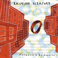 Raining Pleasure – Forwards & Backwards