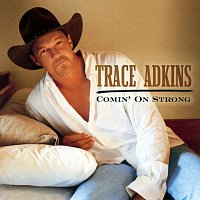 Trace Adkins – Comin' On Strong