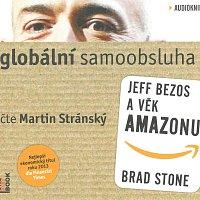 Martin Stránský – Globální samoobsluha - Jeff Bezos a věk Amazonu (MP3-CD)