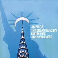 The Boston Pops Orchestra, John Williams – America, The Dream Goes On