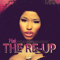 Nicki Minaj – Pink Friday: Roman Reloaded The Re-Up [Edited Booklet Version]