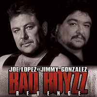 Jimmy Gonzalez, Joe Lopez – Bad Boyzz Revenge