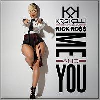 Kris Kelli, Rick Ross – Me And You