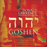 Donald Lawrence & The Tri-City Singers – Goshen