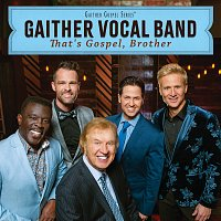 Gaither Vocal Band – That's Gospel, Brother