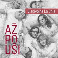 Vladivojna La Chia – Až po uši
