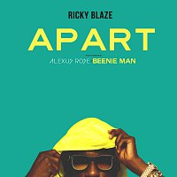 Ricky Blaze, Alexus Rose, Beenie Man – Apart