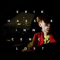Erik Hassle – Innocence Lost