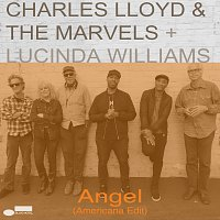 Charles Lloyd & The Marvels, Lucinda Williams – Angel [Americana Edit]