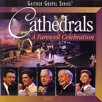 The Cathedrals – The Cathedrals - A Farewell Celebration