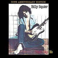 Billy Squier – Don't Say No [2010 Digital Remaster]